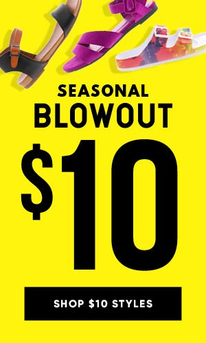 Seasonal Blowout Sale $10 Markdowns!