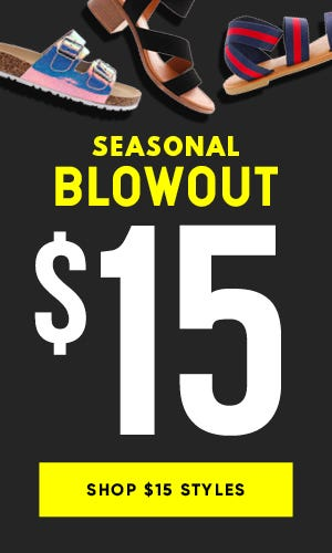 Seasonal Blowout Sale $15 Markdowns!