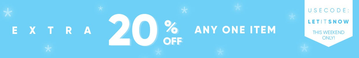 20 PERCENT OFF ANY ONE ITEM