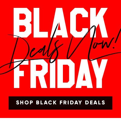 Shop Black Friday Deals Now